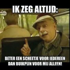 Ik zeg altijd maar... Funny Love, Funny Happy, The Funny, Clean Funny Jokes, Punny Puns, Funny Quotes, Funny Memes, Cartoon Jokes, Dutch Quotes