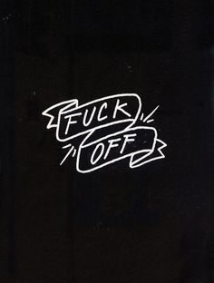 There, I said it #fuckoff #typography
