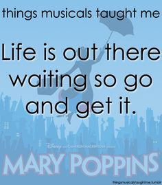 Mary Poppins ~ Things Musicals Taught Me, ~ ☮ Broadway Musical Quotes ☮ Theatre Quotes, Theatre Nerds, Music Theater, Broadway Theatre, Broadway Shows, Broadway Party, Musicals Broadway, Mary Poppins Broadway, Broadway Quotes