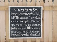 Prayer for my Son...May you grow to be a man of God! Large Wooden Sign Scripture A Prayer For My by leapoffaithsigns, $85.00