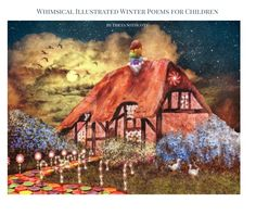 View Whimsical Illustrated Winter Poems for Children by Tricia S. | Castles N Crowns Fairy Tale Photo Art