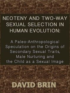 Neoteny and Two-Way Sexual Selection in Human Evolution: A Paleo-Anthropological Speculation on the Origins of Secondary Sexual Traits