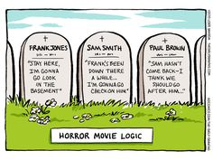 Today on The Daily Drawing - Comics by Lorie Ransom Funny Halloween Pictures, Funny Pictures, Movie Logic, Halloween Cartoons, Halloween Humor, Writing Humor, Daily Drawing, Tumblr Funny, Horror Movies