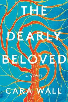 The Dearly Beloved a Novel by Cara Wall Hardcover Edition August 2019 . for sale online Book Club Books, New Books, Good Books, Books To Read, Book Clubs, Beloved Book, Dearly Beloved, Literary Fiction, Historical Fiction