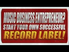 Now You Too Can Start And Run A Successful Record Label By Having A Proper Music Business Plan In Place!