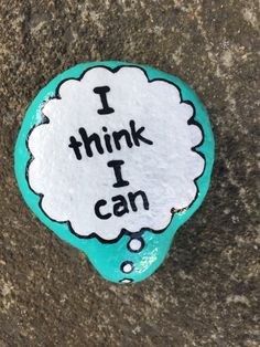 I think I can. Hand painted rock by Caroline. The Kindness Rocks Project