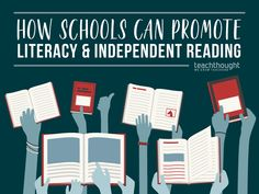 25 Ways Schools Can Promote Literacy And Independent Reading - TeachThought High School Reading, Literacy Programs, Learning Theory, Balanced Literacy, School Events, School Staff, Digital Literacy, Independent Reading, Reading Challenge