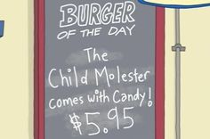"And for the pièce de résistance: The Child Molester (comes with candy) | 13 Punderful Burgers From ""Bob's Burgers"" To Eat In Real Life"
