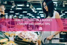 Healthy Living on a Budget: 4 Smart and Simple Tips - PGX®