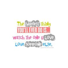 The hardest thing..