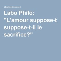 "Labo Philo: ""L'amour suppose-t-il le sacrifice?"""