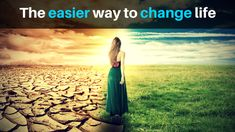 The easier way to change life - http://michaelkidzinski.ws/the-easier-way-to-change-life/