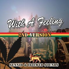 SENNID & IRIEWEB With A Feeling - 2nd Version by IRIEWEB on SoundCloud