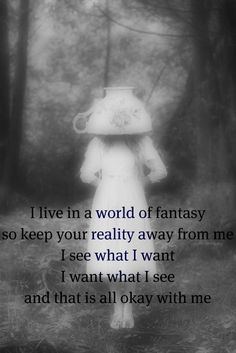 Reminds me of imaginary by Evanescence. Dream Quotes, Quotes To Live By, World Quotes, Life Quotes, Meaningful Quotes, Inspirational Quotes, Favorite Quotes, Best Quotes, Fantasy Quotes