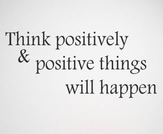 Here is a wonderful inspirational quote... Think positively and positive things…