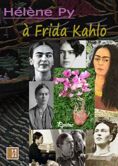 http://www.atramenta.net/authors/helene-py/67158   / à Frida Kahlo   : CAHIERS D'ART