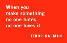 Quotables: Tibor Kalman | Graphic Design USA