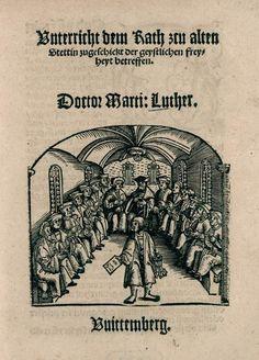 Luther, Martin: Vnterricht dem Rath zcu alten Stettin zugeschickt der geystlichen freyheyt betreffen [Erfurt] [1523]  Bild zeigt die Ratsversammlung  http://nbn-resolving.de/urn/resolver.pl?urn=urn:nbn:de:bvb:12-bsb00030001-5