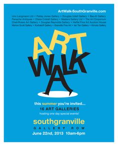 We now have 16 galleries with activities for the South Granville ArtWalk on Saturday, June 22nd, 2013 in Vancouver! More info at http://www.southgranville.org/artwalk/