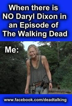 NO DARYL. [All those yucky zombies, and . . . then . . . no Daryl?, it's brutal! -EAA]