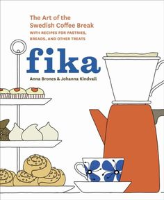 Fika - The Art of the Swedish Coffee Break, with Recipes for Pastries, Breads, and Other Treats / Anna Brones ... An illustrated lifestyle cookbook on the Swedish tradition of fika--a twice-daily coffee break--including recipes for traditional baked goods, information and anecdotes about Swedish coffee culture, and the roots and modern incarnations of this cherished custom.
