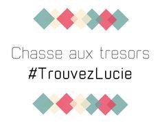 Chasse aux trésors. #TrouvezLucie