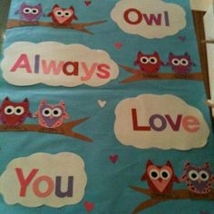 """We Owl-ways LOVE birthdays"" - bulletin board idea for school"