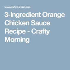 3-Ingredient Orange Chicken Sauce Recipe - Crafty Morning