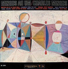 "Charles Mingus: Ah Um   Label: Columbia 1370   12"" LP 1959   Design and painting: Neil Fujita"
