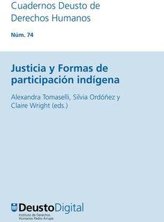 Justicia y formas de participación indígena / Alexandra Tomaselli, Silvia Ordóñez y Claire Wright (eds.)