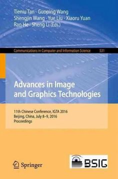 Advances in Image and Graphics Technologies: 11th Chinese Conference, Igta 2016, Beijing, China, July 8-9, 2016, ...