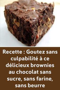 Recette : Goutez sans culpabilité à ce délicieux brownies au chocolat sans sucre, sans farine, sans beurre !