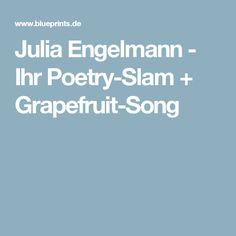 Julia Engelmann - Ihr Poetry-Slam + Grapefruit-Song