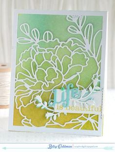 Life is Beautiful card by Betsy Veldman