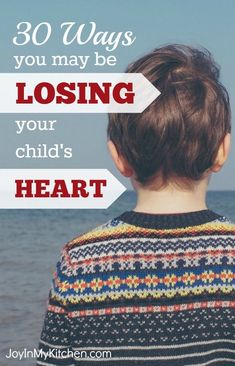 Are you unwittingly sabotaging opportunities to win your child's heart? Check this list of 30 ways you may be pushing your kids away. #parentingteens