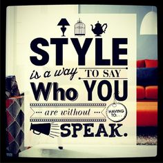 Wise words from Rachel Zoe. So, who are you?