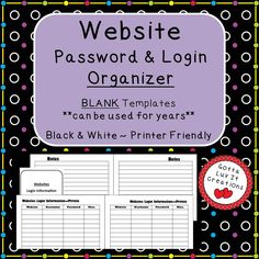 FREE!!  Website Login & Password Organizer ~ Do you have lots of website login and password information to keep up with? Here is a solution to help you keep up with them!  This product is a PDF file that is printer friendly and should be printed front and back. No clip art, no heavy borders requiring lots of ink!