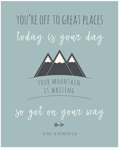 Your mountain is waiting poster Dr Seuss quote Inspiring