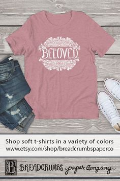 christian t shirts, Beloved, christian apparel for women, inspirational faith shirt, Mother's Day gift Christian Apparel, Christian Clothing, Christian Shirts, Paper Companies, Valentines Gifts For Her, Tees For Women, Mom Style, Christians, Scriptures
