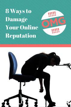 damage your online reputation