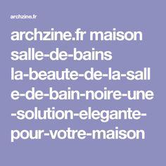 archzine.fr maison salle-de-bains la-beaute-de-la-salle-de-bain-noire-une-solution-elegante-pour-votre-maison