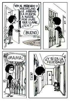 Mafalda - Quino  Una de mis tiras favoritas.