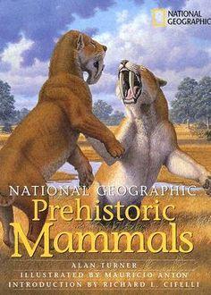 National Geographic Prehistoric Mammals - http://www.goodreads.com