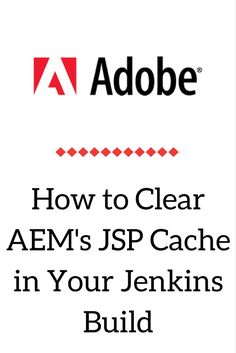 How to Clear Adobe Experience Manager's JSP Cache in Your Jenkins Build