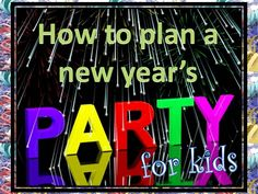 New year's party ideas for kids, including easy and cute snacks, free printables, and fun activities!
