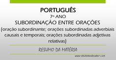 Português 7º | Subordinação entre orações: oração subordinante