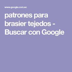 patrones para brasier tejedos - Buscar con Google