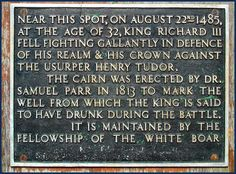 Bosworth Field-  Richard lll killed by Henry Tudor's forces. 1485   I am a huge fan of Richard lll! Wrongly judged!