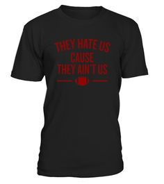 # Football They Hate Us Cuz They Ain't Us Men's Fan Shirt. .  Special Offer, not available in shops      Comes in a variety of styles and colours      Buy yours now before it is too late!      Secured payment via Visa / Mastercard / Amex / PayPal      How https://www.fanprint.com/stores/dallascowboystshirt?ref=5750