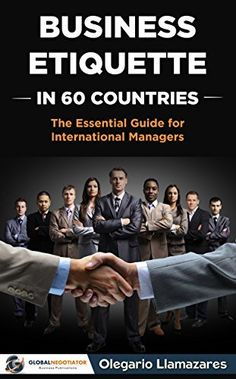 Business Etiquette in  60 Countries: The Essential Guide for International Managers by Olegario Llamazares, http://www.amazon.com/dp/B00O70IPPQ/ref=cm_sw_r_pi_dp_F.uIub1T0S061/177-0986242-9001116